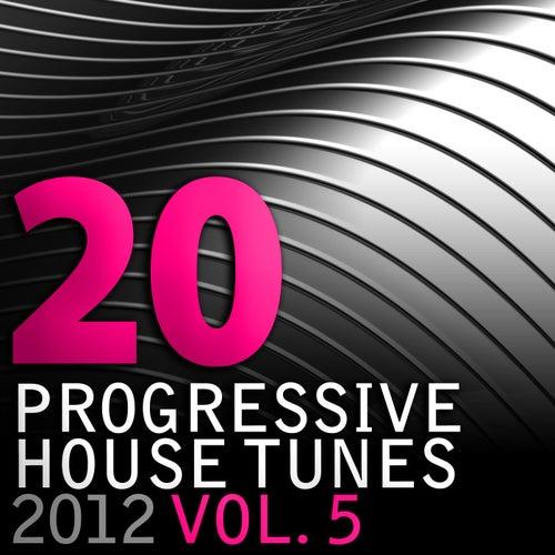 20 Progressive House Tunes 2012, Vol. 5