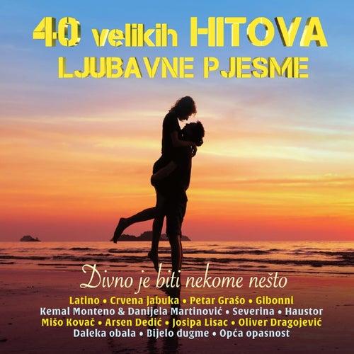 40 Velikih Hitova (Divno Je Biti Nekome Nesto)
