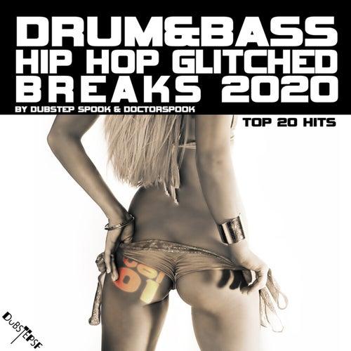 Drum & Bass Hip Hop Glitched Breaks: 2020 Top 20 Hits, Vol. 1