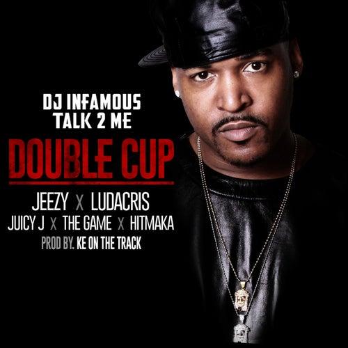 Double Cup (feat. Jeezy, Ludacris, Juicy J, The Game and Hitmaka) feat. Ludacris feat. Hitmaka feat. The Game feat. Juicy J feat. Jeezy