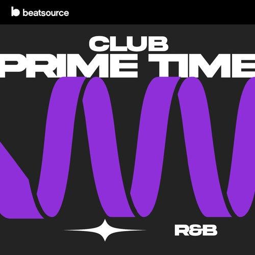 Club Prime Time - R&B playlist