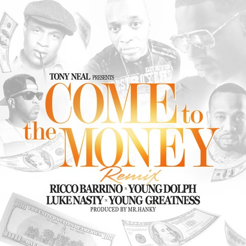 Come to the Money (Remix) [feat. Ricco Barrino] - Single