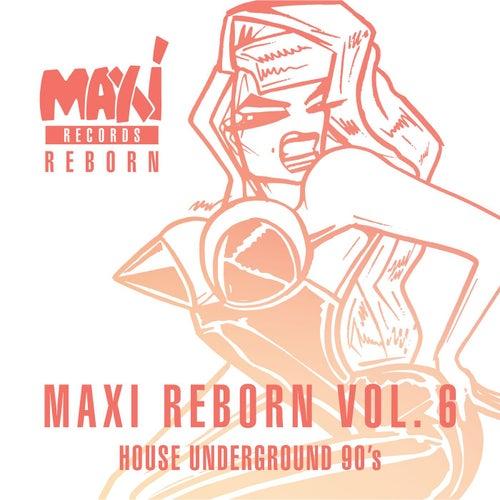 House Underground 90's: Maxi Reborn Vol. 6