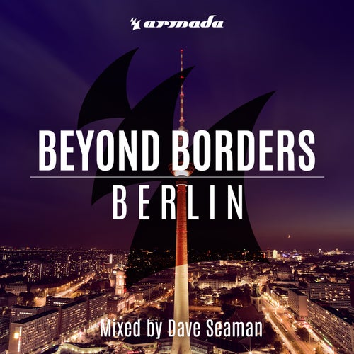 Beyond Borders: Berlin (Mixed by Dave Seaman)