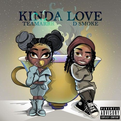 Kinda Love (feat. D Smoke)