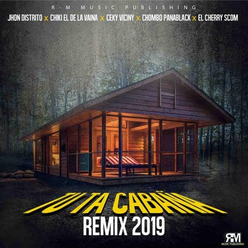 Tu Ta Cabaña (Chiki El De La Vaina, Ceky Viciny, Chombo Panablack & El Cherry Scom Remix)