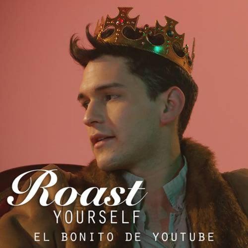 El Bonito de Youtube (Roast Yourself)
