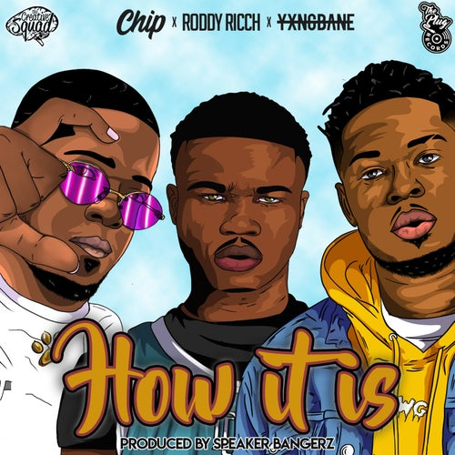 How It Is (feat. Roddy Ricch, Chip & Yxng Bane)