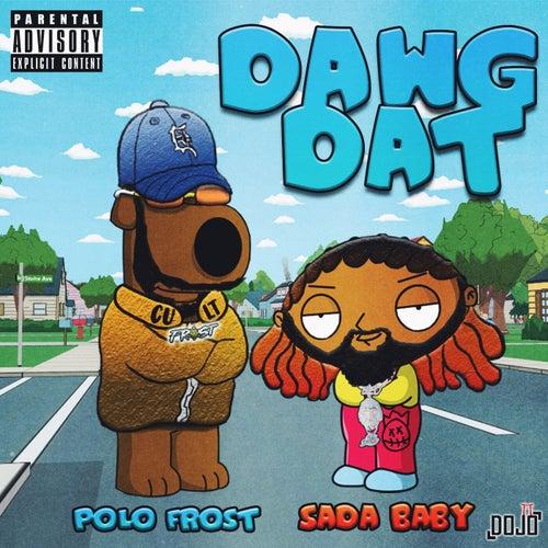 Dawg Dat (feat. Sada Baby)