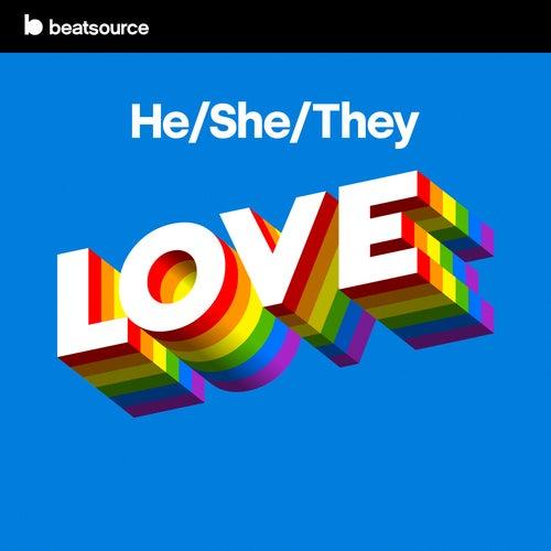 he/she/they Love playlist