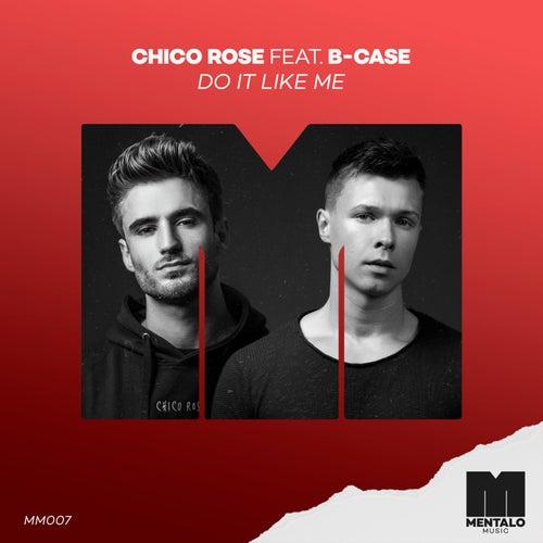 Do It Like Me (feat. B-Case)