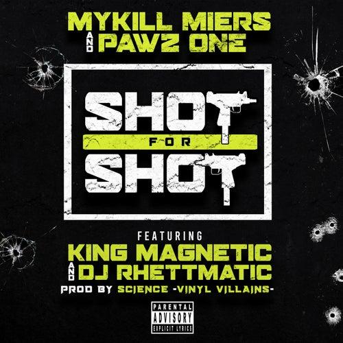 Shot For Shot (feat. King Magnetic & DJ Rhettmatic)