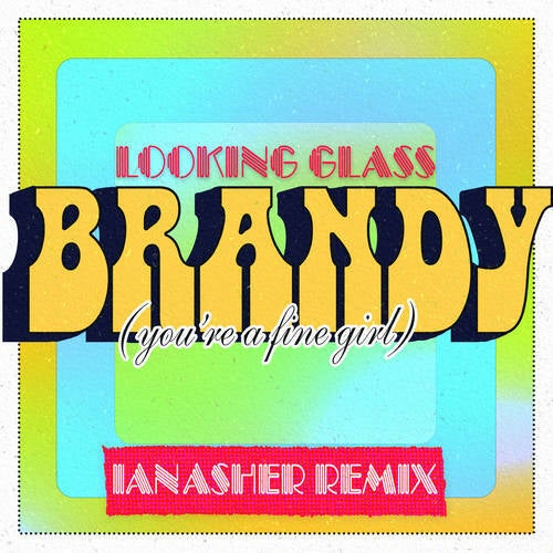 Brandy (You're a Fine Girl) (Ian Asher Remix)