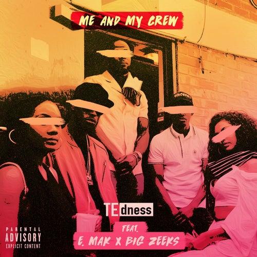 Me And My Crew (feat. E.Mak & Big Zeeks)