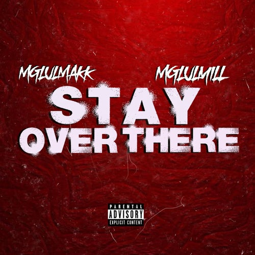 Stay Over There (feat. MgLulMill)