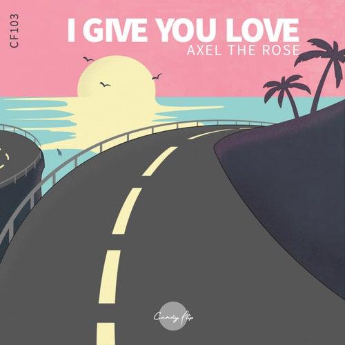 I Give You Love