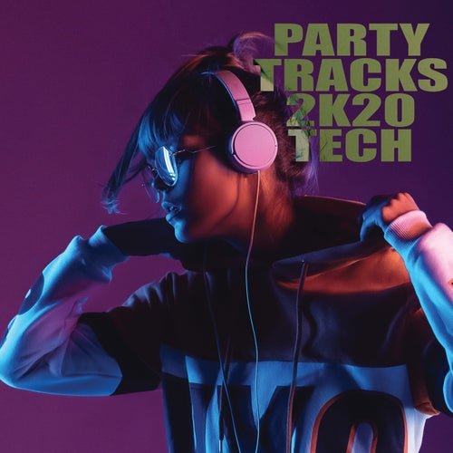 Party Tracks 2K20: Tech