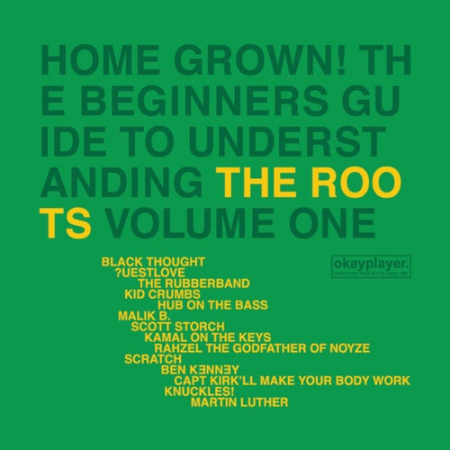Home Grown! The Beginner's Guide To Understanding The Roots