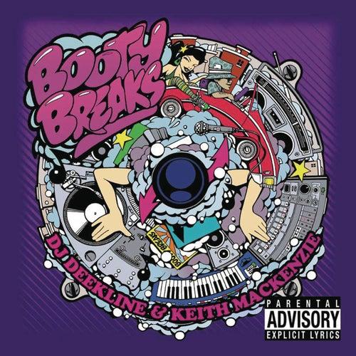 Booty Breaks (Continuous DJ Mix by DJ Deekline & Keith Mackenzie)