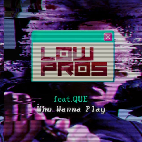 Who Wanna Play (feat. Que)