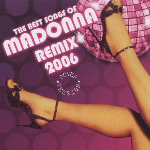 The Best Songs Of Madonna Remix 2006