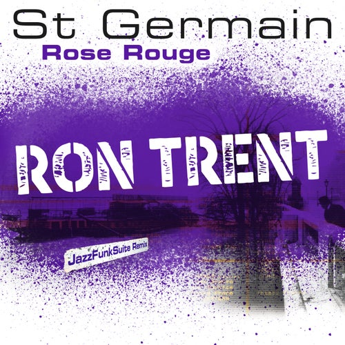 Rose rouge (Ron Trent JazzFunkSuite Remix)