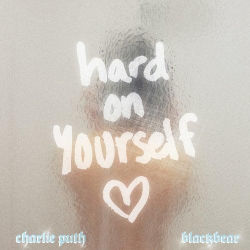 Hard On Yourself