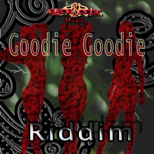 Goodie Goodie Riddim