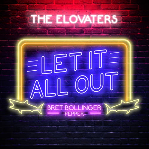 Let It All Out (feat. Bret Bollinger & Pepper)