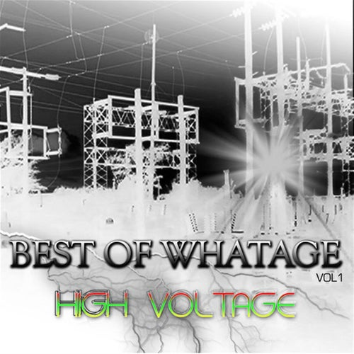 Best Of Whatage Vol 1 - High Voltage