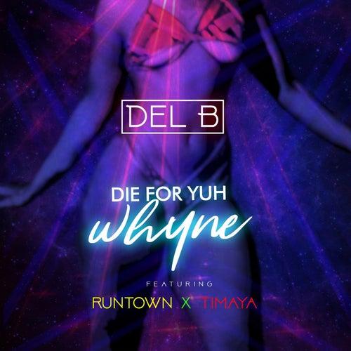 Die For Yuh Whyne
