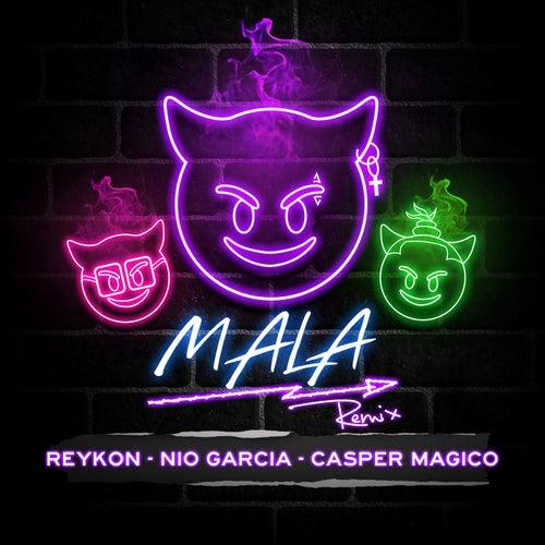 Mala (feat. Nio Garcia & Casper Mágico)