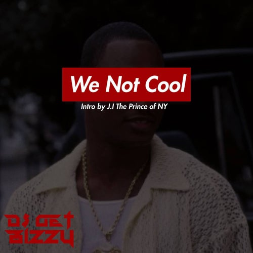 We Not Cool