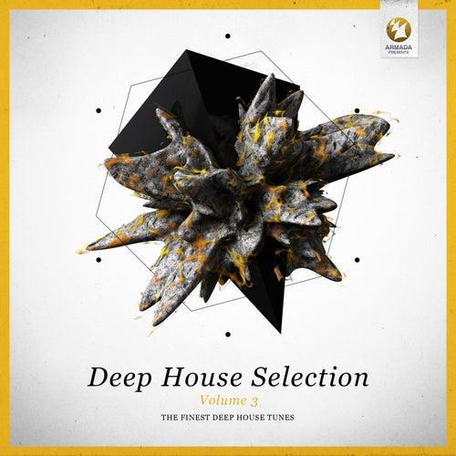 Armada Deep House Selection, Vol. 3 (The Finest Deep House Tunes)
