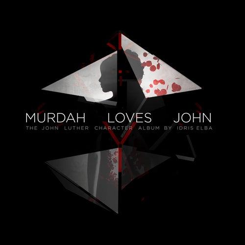Murdah Loves John