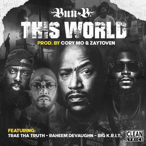 This World (feat. Big K.R.I.T., Trae Tha Truth & Raheem DeVaughn)