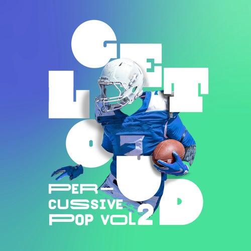 Get Loud, Vol. 2