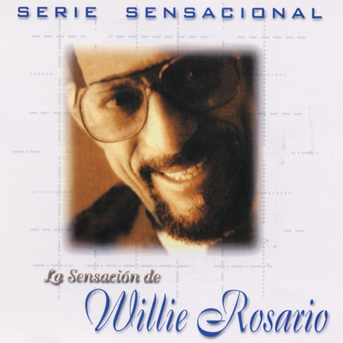 Serie Sensacional Tropical Willie Rosario