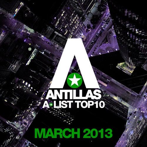 Antillas A-List Top 10 - March 2013 (Including Classic Bonus Track)