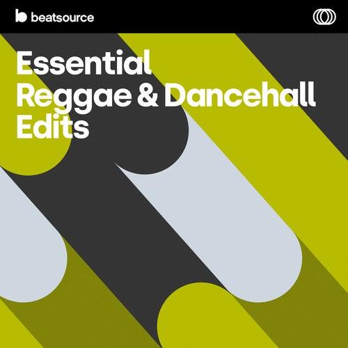 Essential Reggae & Dancehall Edits playlist