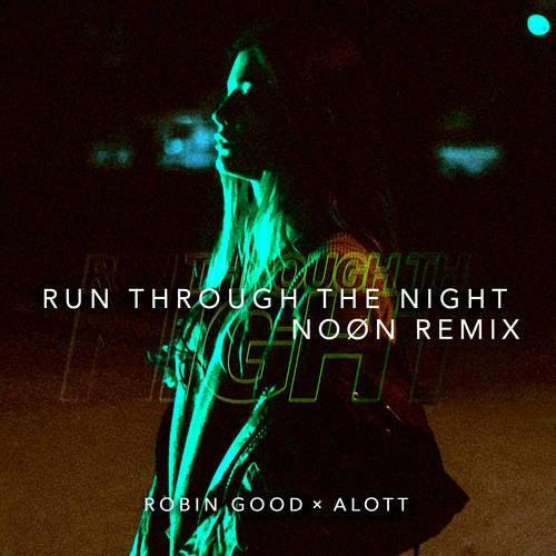 Run Through The Night (NOØN Remix)