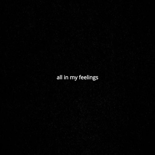 All In My Feelings