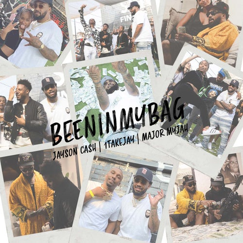 Been In My Bag (feat. 1takejay & Major Myjah)