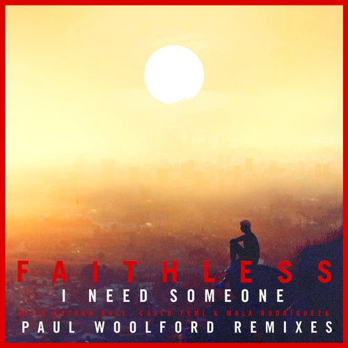 I Need Someone (feat. Nathan Ball) [Paul Woolford Remixes]