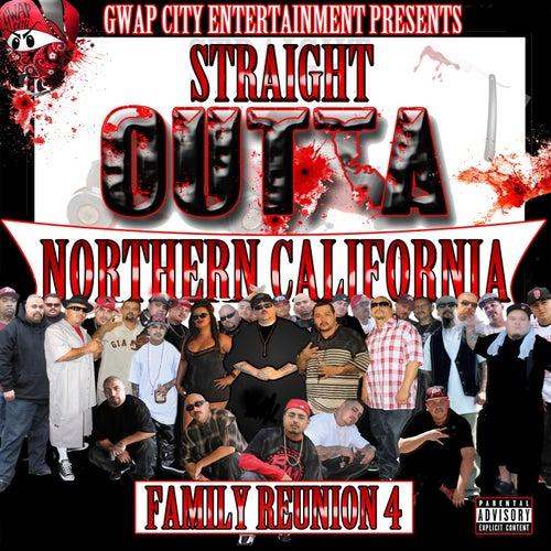 Straight Outta Northern California (Family Reunion 4)