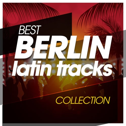 Best Berlin Latin Tracks Collection