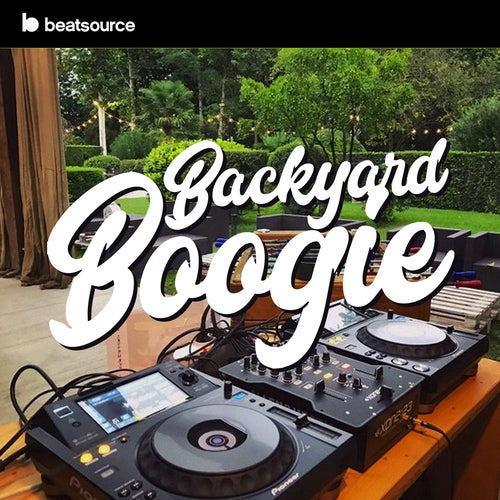Backyard Boogie playlist