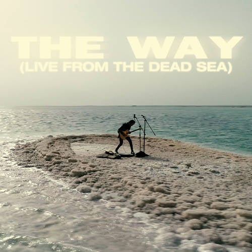 The Way (Live from the Dead Sea)