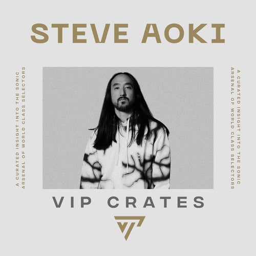Steve Aoki - VIP Crates playlist