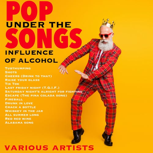 Pop Songs Under the Influence of Alcohol